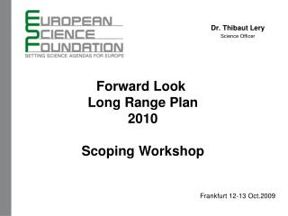 Forward Look  Long Range Plan 2010 Scoping Workshop