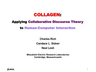 COLLAGEN : Applying Collaborative Discourse Theory to Human-Computer Interaction