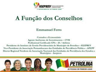 A Função dos Conselhos Emmanuel Ferro Contador e  Economiário