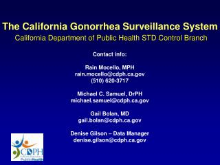 Contact info: Rain Mocello, MPH rain.mocello@cdph (510) 620-3717 Michael C. Samuel, DrPH