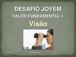DESAFIO JOVEM VALOR FUNDAMENTAL 4