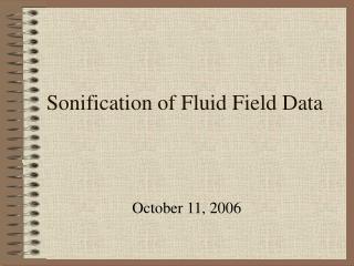 Sonification of Fluid Field Data