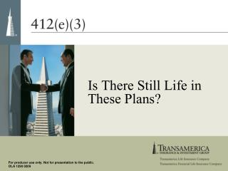 Is There Still Life in These Plans