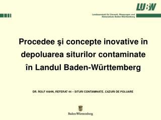 Proce de e  ş i concepte  i novative  în  d epoluarea  si turilor contaminate