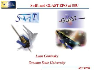 Swift and GLAST EPO at SSU