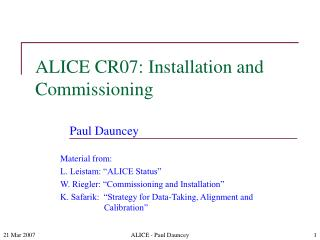 ALICE CR07: Installation and Commissioning