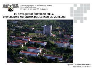 EL NIVEL MEDIO SUPERIOR EN LA  UNIVERSIDAD AUTÓNOMA DEL ESTADO DE MORELOS