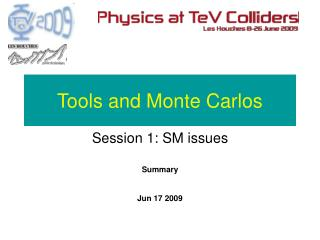 Tools and Monte Carlos