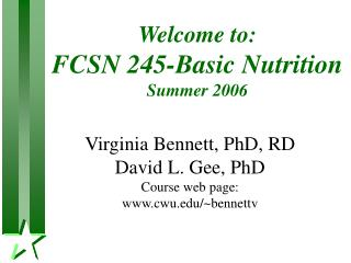 Welcome to: FCSN 245-Basic Nutrition Summer 2006