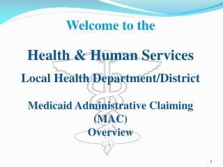 Health & Human Services Local Health Department/District Medicaid Administrative Claiming (MAC)