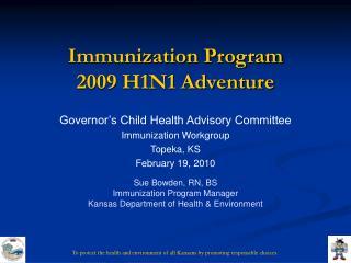 Immunization Program 2009 H1N1 Adventure