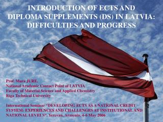 INTRODUCTION OF ECTS AND  DIPLOMA SUPPLEMENTS (DS) IN LATVIA:  DIFFICULTIES AND PROGRESS