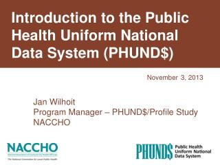 Introduction to the Public Health Uniform National Data System (PHUND$)
