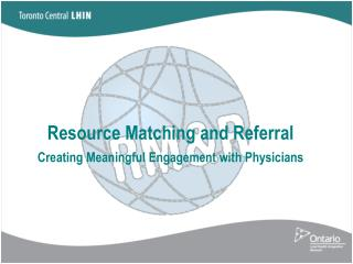 Resource Matching and Referral Creating Meaningful Engagement with Physicians