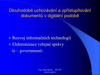 Dlouhodob  uchov v n  a zpr stupnov n  dokumentu v digit ln  podobe