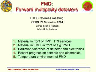 FMD:   Forward multiplicity detectors