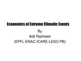 Economics of Extreme Climatic Events