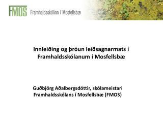 Innleiðing og þróun leiðsagnarmats í Framhaldsskólanum í Mosfellsbæ