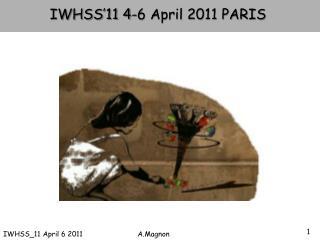 IWHSS_11 April 6 2011                           A.Magnon