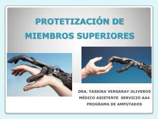 PROTETIZACI N DE MIEMBROS SUPERIORES