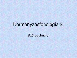 Kormányzásfonológia 2.
