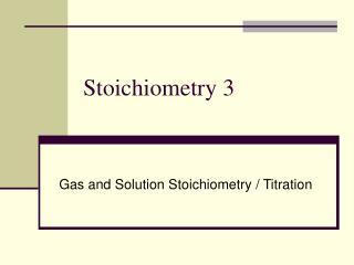 Stoichiometry 3