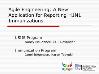 Agile Engineering: A New Application for Reporting H1N1 Immunizations