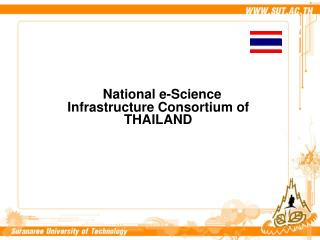 National e-Science Infrastruc ture Consortium of THAILAND