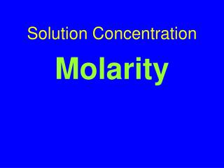 Solution Concentration Molarity