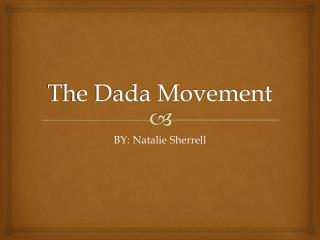 The Dada Movement