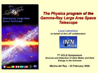 The Physics program of the Gamma-Ray Large Area Space Telescope Luca Latronico