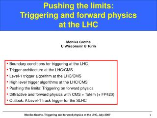 Pushing the limits:  Triggering and forward physics  at the LHC