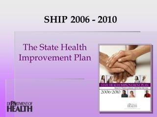 The State Health  Improvement Plan