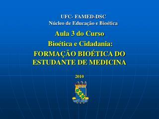 UFC- FAMED-DSC  Núcleo de Educação e Bioética