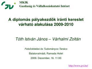 A diplomás pályakezdők iránti kereslet várható alakulása 2009-2010