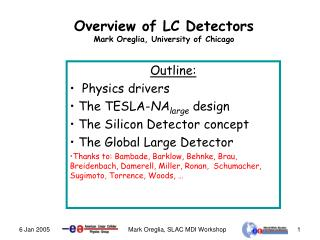 Overview of LC Detectors Mark Oreglia, University of Chicago