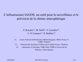 L'infrastructure IAGOS, un outil pour la surveillance et le prévision de la chimie atmosphérique