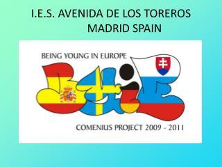I.E.S. AVENIDA DE LOS TOREROS  MADRID SPAIN