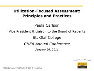 Utilization-Focused Assessment: Principles and Practices  Paula Carlson Vice President  Liaison to the Board of Regents