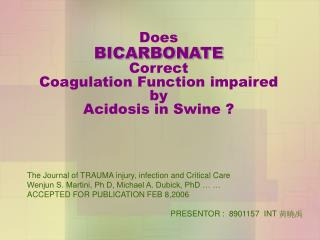 Does  BICARBONATE Correct  Coagulation Function impaired by  Acidosis in Swine ?