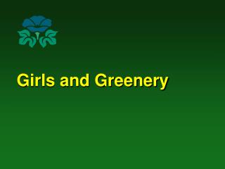 Girls and Greenery