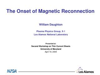 William Daughton Plasma Physics Group, X-1 Los Alamos National Laboratory Presented at: