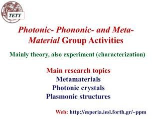 Photonic- Phononic- and Meta-Material  Group Activities