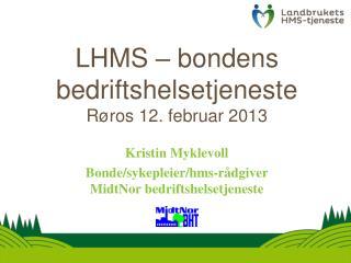 LHMS – bondens bedriftshelsetjeneste Røros 12. februar 2013