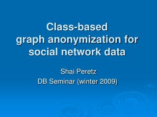 Class-based graph anonymization for social network data