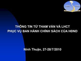 THÔNG TIN TỪ THAM VẤN VÀ LHCT  PHỤC VỤ BAN HÀNH CHÍNH SÁCH CỦA HĐND Ninh Thuận, 27-28/7/2010