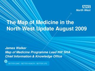 The Map of Medicine in the North West Update August 2009