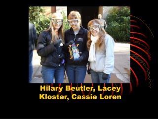 Hilary Beutler, Lacey Kloster, Cassie Loren