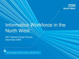 Informatics Workforce in the North West