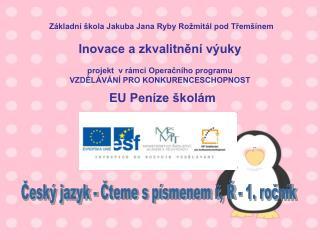 Český jazyk - Čteme s písmenem ř, Ř - 1. ročník